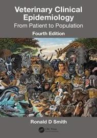 Veterinary Clinical Epidemiology by Ronald D Smith