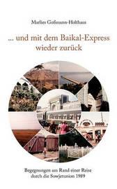 ... Und Mit Dem Baikal-Express Wieder Zuruck by Marlies Gomann-Holthaus