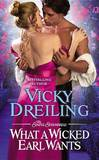 What a Wicked Earl Wants by Vicky Dreiling