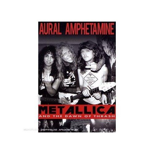 Aural Amphetamine: Metallica and the Dawn Of Thrash on DVD