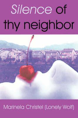 Silence of Thy Neighbor by Marinela Christel