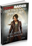 Tomb Raider the Ten Thousand Immortals by Dan Abnett