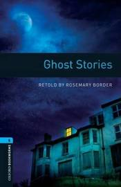 Oxford Bookworms Library: Level 5:: Ghost Stories by Rosemary Border image