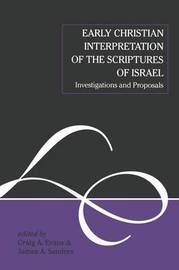 Early Christian Interpretation of the Scriptures of Israel by Investigations and proposals