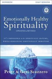 Emotionally Healthy Spirituality Workbook, Updated Edition by Peter Scazzero