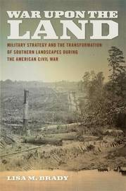 War Upon the Land by Lisa M Brady