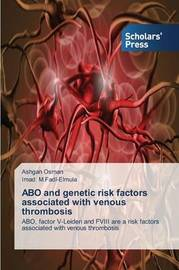 Abo and Genetic Risk Factors Associated with Venous Thrombosis by Osman Ashgan