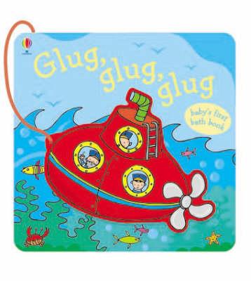 Glug, Glug, Glug: Baby's First Bath Book by Fiona Watt image