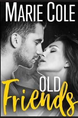 Old Friends by Marie Cole