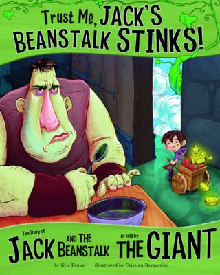 Trust Me, Jack's Beanstalk Stinks! by Eric Braun