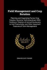 Field Management and Crop Rotation by Edward Cary Parker image