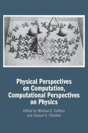 Physical Perspectives on Computation, Computational Perspectives on Physics