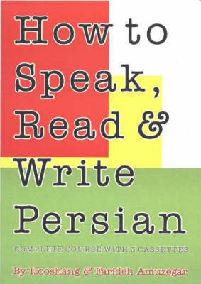 How to Speak, Read and Write Persian: Complete Course with 3 Cassettes by Farideh Amuzegar