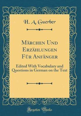 Marchen Und Erzahlungen Fur Anfanger by H.A. Guerber image