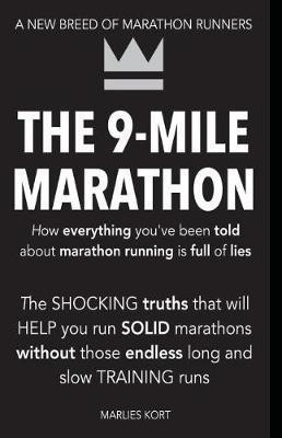 The 9-Mile Marathon by M Marlies N Kort
