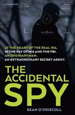 The Accidental Spy by Sean O'Driscoll