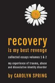 Recovery is my best revenge by Carolyn Spring