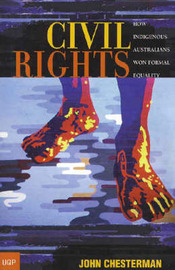 Civil Rights: How Indigenous Australians Won Formal Equality by John Chesterman image