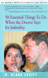 50 Essential Things to Do When the Doctor Says It's Infertility by B Blake Levitt image