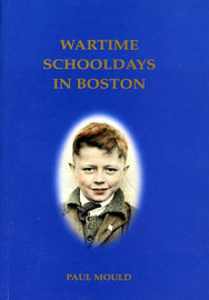 Wartime Schooldays in Boston by Paul Mould image