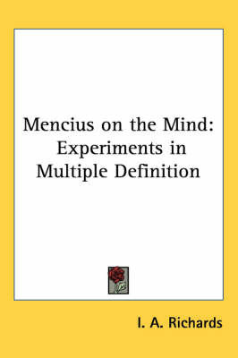 Mencius on the Mind: Experiments in Multiple Definition by I.A. Richards