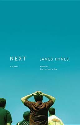 Next: A Novel by James Hynes, Ma