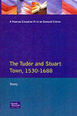 The Tudor and Stuart Town 1530 - 1688 by J. Barry image