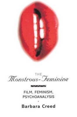 The Monstrous-Feminine by Barbara Creed