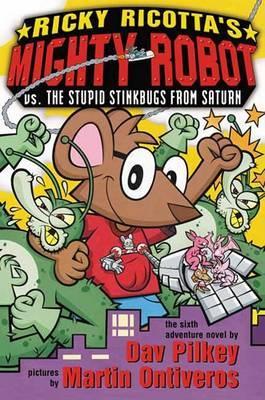 Ricky Ricotta's Mighty Robot vs Stupid Stinkbugs from Saturn by Dav Pilkey image