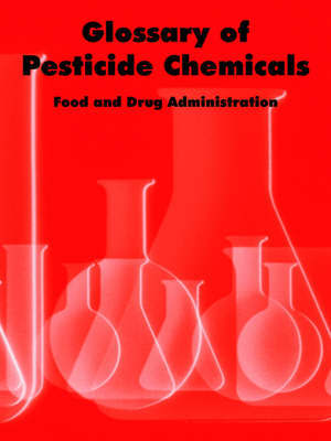 Glossary of Pesticide Chemicals by Food and Drug Administration