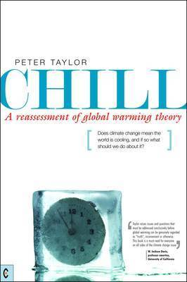 Chill, A Reassessment of Global Warming Theory by Peter Taylor image
