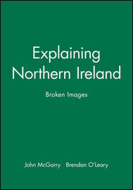 Explaining Northern Ireland by John McGarry image