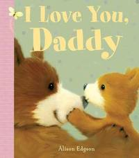 I Love You, Daddy by Little Bee Books