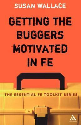 Getting the Buggers Motivated in FE by Susan Wallace
