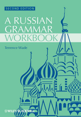 Russian Grammar Workbook by Terence Wade