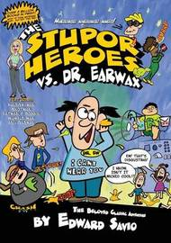 The Stupor Heroes vs. Dr. Earwax by Edward Savio image