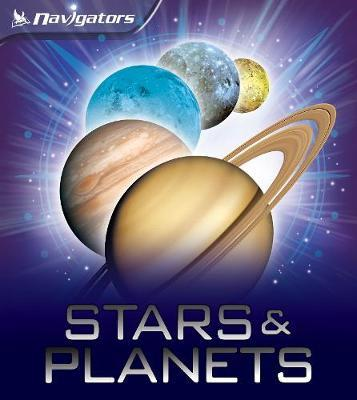 Navigators: Stars and Planets by Mike Goldsmith