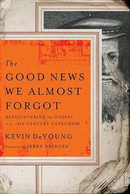 The Good News We Almost Forgot by Kevin DeYoung image