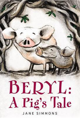 Beryl: A Pig's Tale by Jane Simmons (Practising Clinical Psychologist) image
