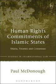 Human Rights Commitments of Islamic States by Paul McDonough