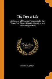 The Tree of Life by George W Carey