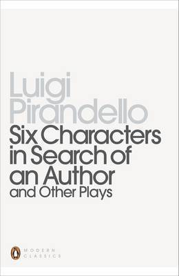 Six Characters in Search of an Author and Other Plays by Luigi Pirandello image