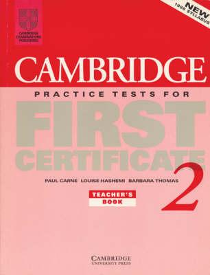 Cambridge Practice Tests for First Certificate 2 Teacher's Book: Bk.2: Teacher's Book by Paul Carne