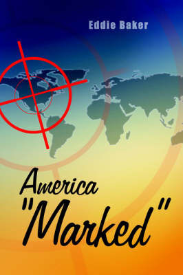 "America ""Marked"" by Eddie Baker"