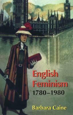 English Feminism, 1780-1980 by Barbara Caine image