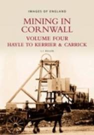Mining in Cornwall Vol 4 by L.J. Bullen