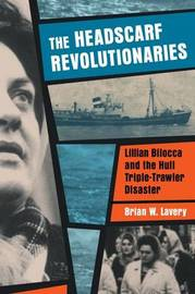 The Headscarf Revolutionaries by Brian W. Lavery