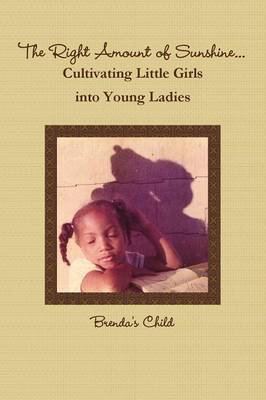The Right Amount of Sunshine...Cultivating Little Girls into Young Ladies by Brenda's Child