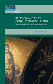 Religion and Post-Conflict Statebuilding by Denis Dragovic