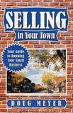Selling in Your Town by Doug Meyer